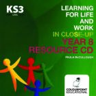 Learning for Life and Work in Close-Up: Year 8 - Resource CD