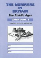 The Normans in Britain: Middle Ages Workbook 2