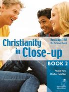 Christianity in Close-Up Book 2: The Christian Church