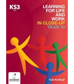 Learning for Life and Work in Close-Up - Year 10 - Key Stage 3