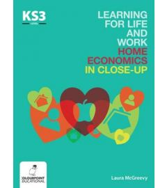 Learning for Life and Work Home Economics in Close-Up: Key Stage 3