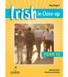 Irish in Close-Up: Key Stage 3 Year 10