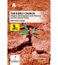 The Early Church: (Origins, Development and Themes) and the Church Today for CCEA A Level