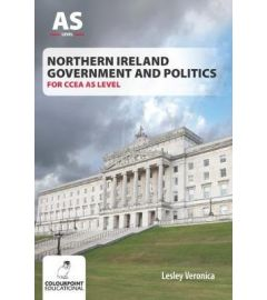 Northern Ireland Government and Politics for CCEA AS Level
