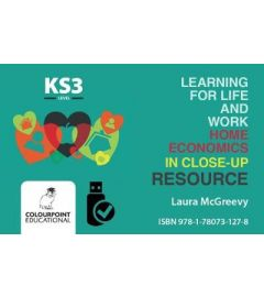 Learning for Life and Work Home Economics in Close-Up: Key Stage 3 - Resource