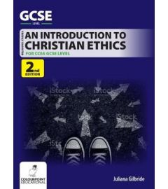 An Introduction to Christian Ethics for CCEA GCSE Level - 2nd Edition