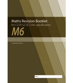 M6 Maths Revision Booklet for CCEA GCSE 2-tier Specification