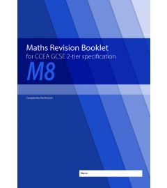M8 Maths Revision Booklet for CCEA GCSE 2-tier Specification