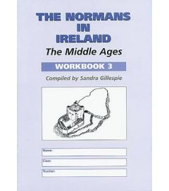 The Normans in Ireland: Middle Ages Workbook 3