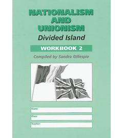 Nationalism and Unionism: Workbook 2
